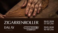 Live Zigarrenrollen @ Dalay Zigarren | Saarbrücken | Saarland | Deutschland